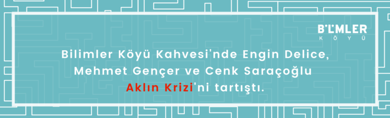Bilimler Köyü Kahvesi'nde Engin Delice anlattı, Mehmet Gençer ve Cenk Saraçoğlu sordu