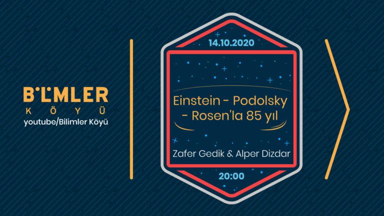 """Kuantum Söyleşileri'nin İkinci Programında """"Einstein-Podolsky-Rosen'la 85 Yıl"""" Konuştuk"""