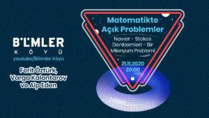 Matematikte Açık Problemler Serisinde Bu Hafta: Bir Milenyum Problemi olan Navier – Stokes Denklemleri'ni Ele Aldık